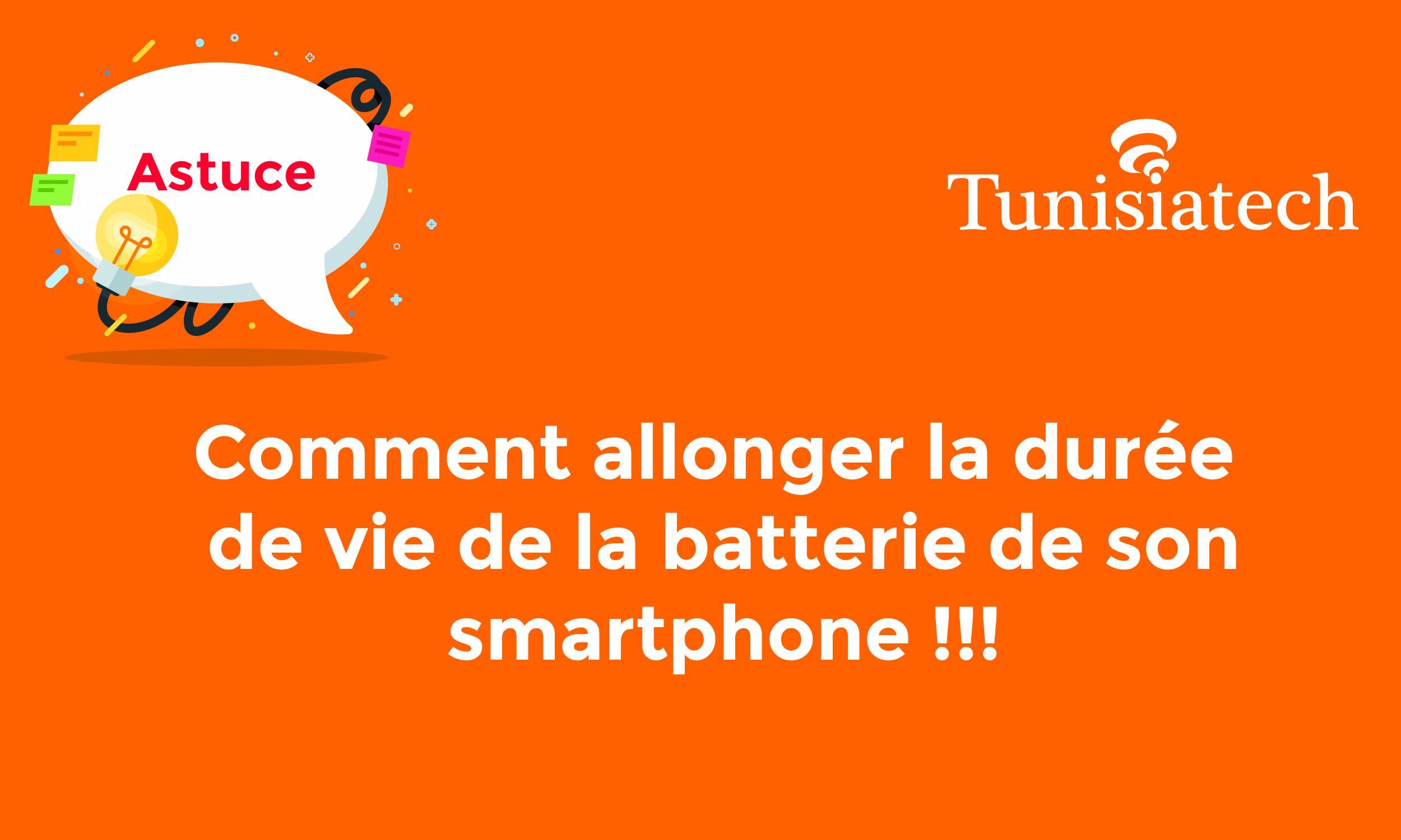 Comment économiser le charge et Augmenter l'autonomie de Batterie de votre Smartphone