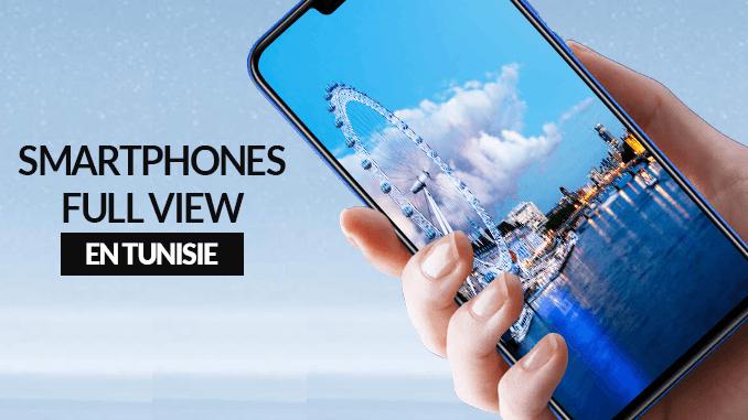Des smartphones Full View en Tunisie chez Tunisiatech