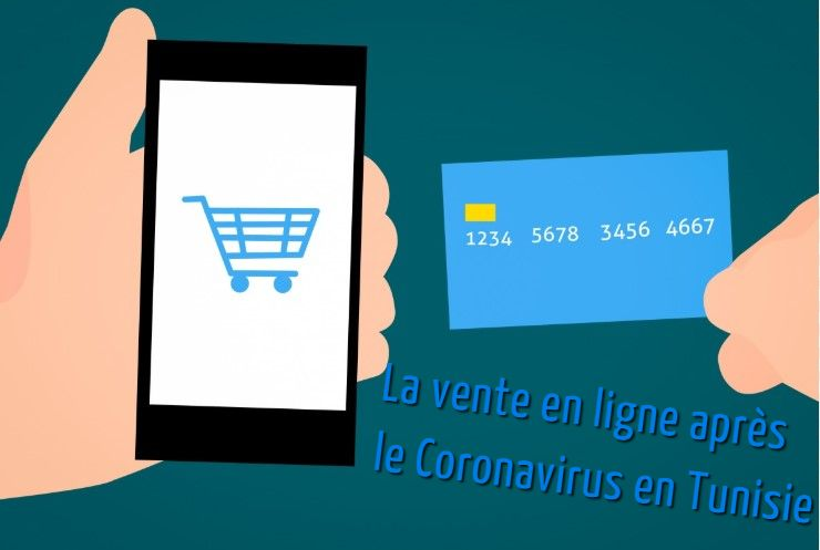 La vente en ligne après le Coronavirus en Tunisie
